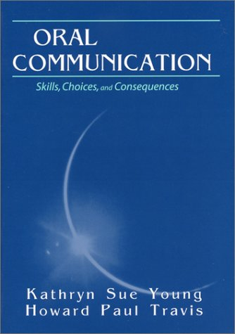 9781577663294: Oral Communication: Skills, Choices, and Consequences