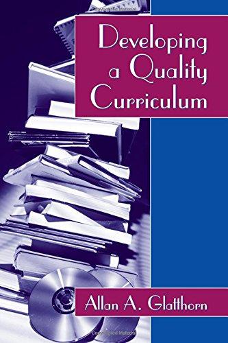 Developing a Quality Curriculum: Allan A. Glatthorn