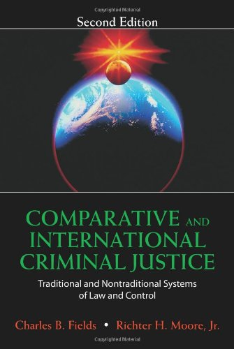 Comparative And International Criminal Justice: Traditional And: Moore Jr., Richter
