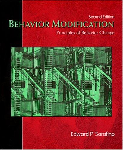 Behavior Modification : Principles of Behavior Change: Edward P. Sarafino