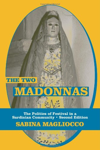 9781577663720: The Two Madonnas: The Politics of Festival in a Sardinian Community