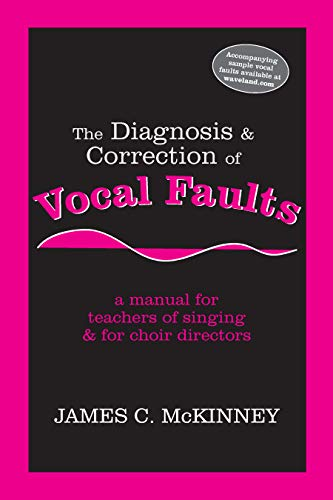 9781577664031: The Diagnosis and Correction of Vocal Faults: A Manual for Teachers of Singing and for Choir Directors (with accompanying CD of sample vocal faults)