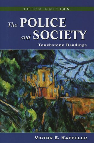 The Police and Society : Touchstone Readings: Victor E. Kappeler