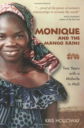 9781577664352: Monique and the Mango Rains: Two Years With a Midwife in Mali