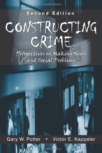 Constructing Crime: Perspective on Making News And: Potter, Gary W.;