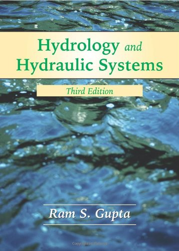 Hydrology and Hydraulic Systems: Ram S. Gupta