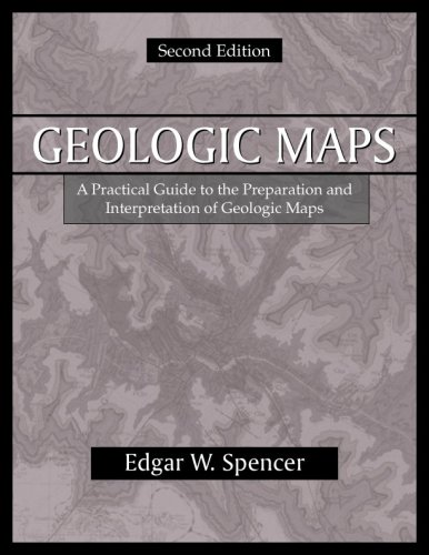 9781577664628: Geologic Maps: A Practical Guide to the Preparation And Interpretation of Geologic Maps