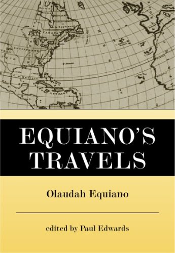 Equiano's Travels: The Interesting Narrative of the Life of Olaudah Equiano or Gustavus Vassa ...