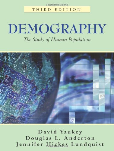 Demography: The Study of Human Population, Third: Yaukey, David; Anderton,