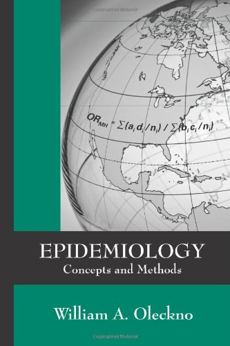 Epidemiology: Concepts and Methods: William A. Oleckno