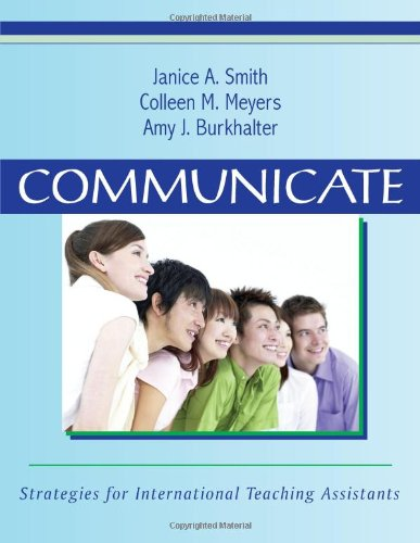 Communicate: Strategies for International Teaching Assistants: Janice A. Smith,