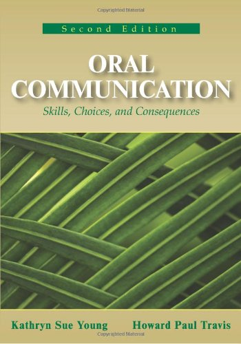 9781577665519: Oral Communication: Skills, Choices, and Consequences