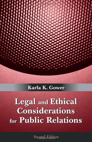 Legal and Ethical Considerations for Public Relations: Gower, Karla K.