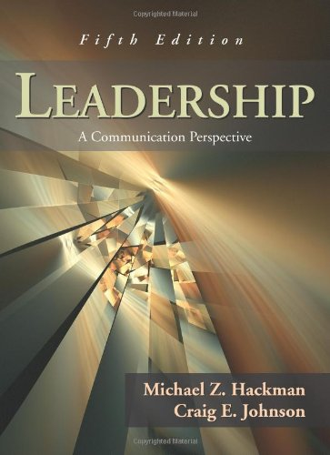Leadership: A Communication Perspective: Hackman, Michael Z.;