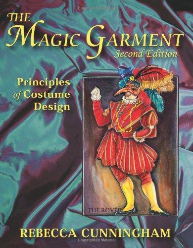 The Magic Garment: Principles of Costume Design: Cunningham, Rebecca