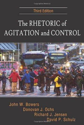 The Rhetoric of Agitation and Control, Third: John W. Bowers,
