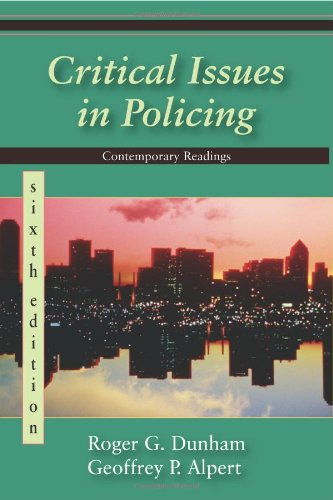Critical Issues in Policing: Contemporary Readings: Roger G. Dunham,