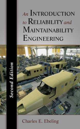 An Introduction to Reliability and Maintainability Engineering: Ebeling, Charles E.