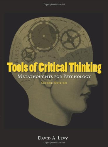 Tools of Critical Thinking: Metathoughts for Psychology (Second edition): David A. Levy