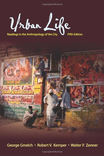 Urban Life: Readings in the Anthropology of the City (9781577666349) by George Gmelch; Robert V. Kemper; Walter P. Zenner
