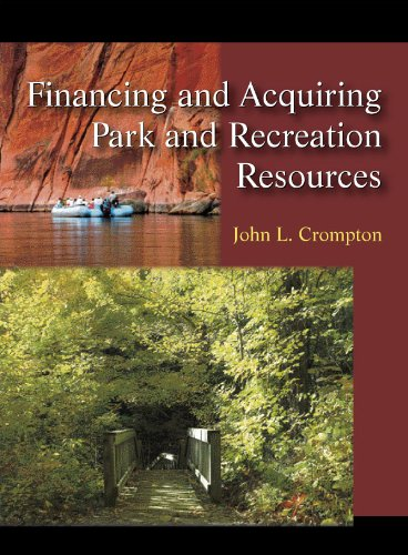 Financing and Acquiring Park and Recreation Resources: John L. Crompton