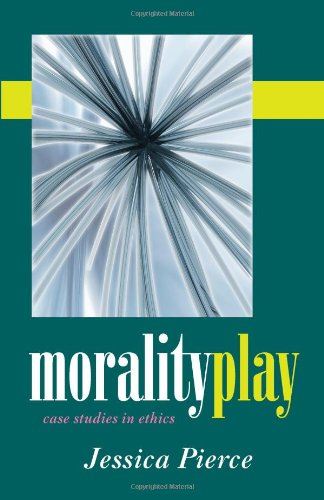 9781577666806: Morality Play: Case Studies in Ethics