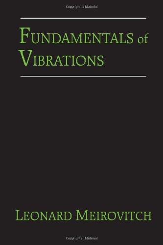 Fundamentals of Vibrations: Leonard Meirovitch