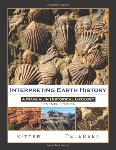 Interpreting Earth History: A Manual in Historical: Ritter, Scott; Petersen,