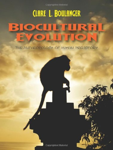 9781577667438: Biocultural Evolution: The Anthropology of Human Prehistory