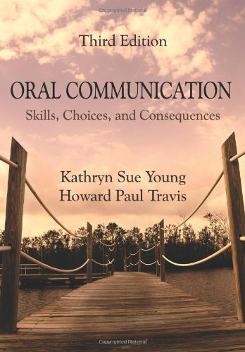9781577667452: Oral Communication: Skills, Choices, and Consequences