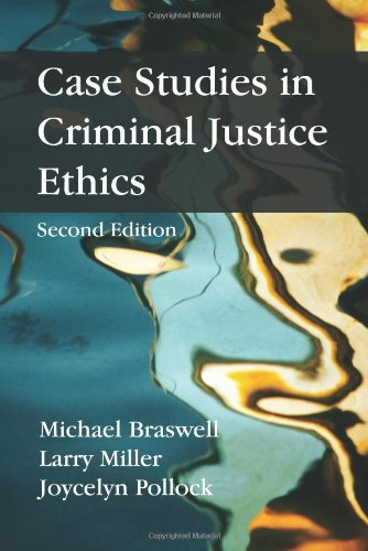 Case Studies in Criminal Justice Ethics: Michael Braswell; Larry