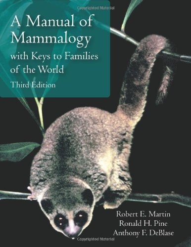 A Manual of Mammalogy: With Keys to: Robert E. Martin,