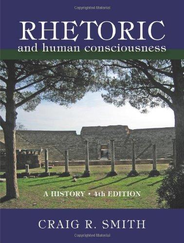 Rhetoric and Human Consciousness: A History, Fourth: Smith, Craig R.