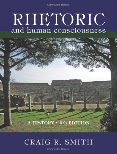 9781577667971: Rhetoric and Human Consciousness: A History, Fourth Edition
