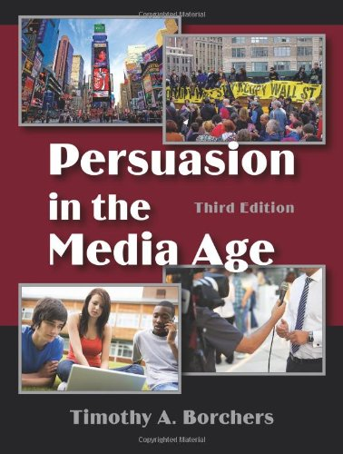 Persuasion In The Media Age: Timothy A Borchers