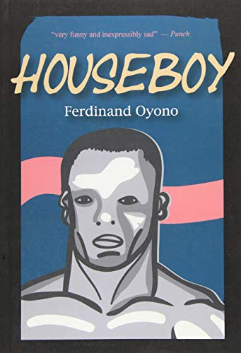 houseboy ferdinand oyono Examples are mungo beti (mission to kala, 1954), ferdinand oyono (houseboy, 1956, the old man and the medal), chinua achebe (things fall apart, 1958).