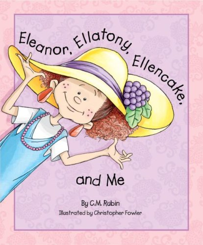 Eleanor, Ellatony, Ellencake, and Me: Cathy Rubin