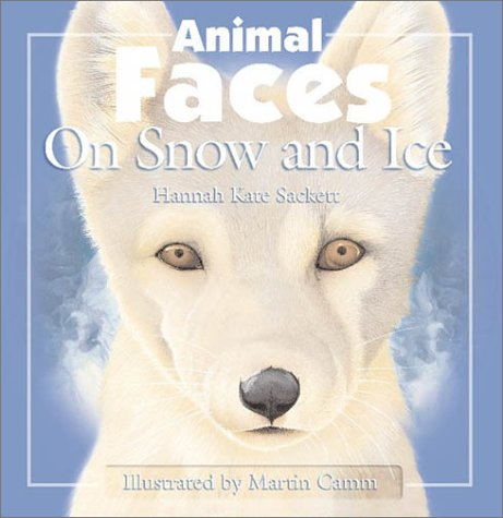 Animal Faces on Snow and Ice: Camm, Martin, Sackett, Hannah Kate
