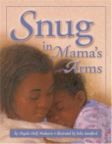 Snug in Mama's Arms: Medearis, Angela Shelf