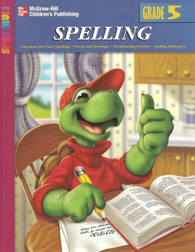 9781577684954: McGraw-Hill Spectrum Spelling, Grade 5: Consonant and Vowel Spellings, Words and Meanings, Proofreading Practice, Spelling Dictionary
