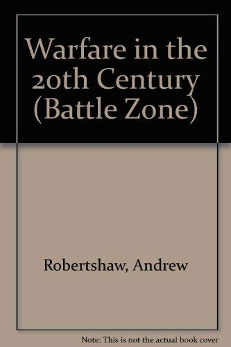 9781577685944: Warfare in the 20th Century: The Age of Global Conflict (Battle Zone)