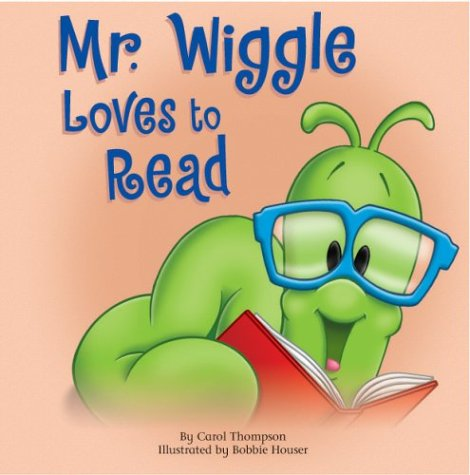 Mr. Wiggle Loves to Read: Carol L. Thompson