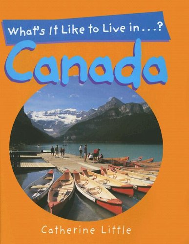 What's It Like to Live in Canada? (1577688783) by Little, Catherine; Keeler, Stephen