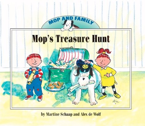 Mop's Treasure Hunt (Mop and Family) (1577688910) by Schaap, Martine; De Wolf, Alex
