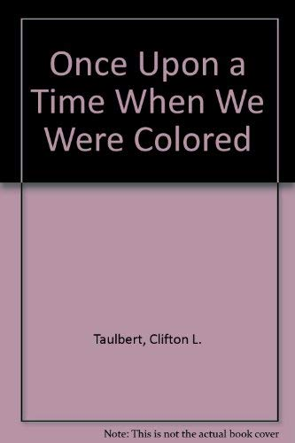 9781577780281: Once upon a Time When We Were Colored