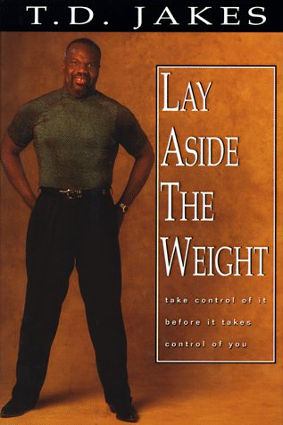 Lay Aside the Weight (9781577780359) by Jakes, T. D.