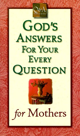 9781577780472: God's Answers for Your Every Question for Mothers (Q & A Promise Books)