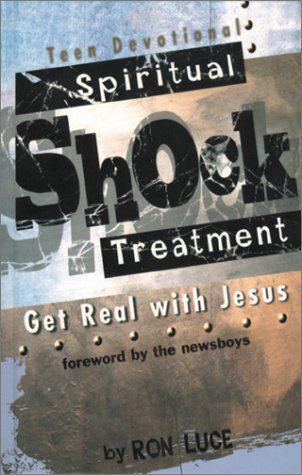 Spiritual Shock Treatment: Get Real with Jesus (1577780973) by Luce, Ron