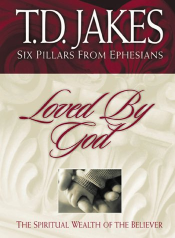 9781577781073: Loved by God: The Spiritual Wealth of the Believer (Six Pillars from Ephesians)