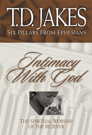 9781577781097: Intimacy with God: The Spiritual Worship of the Believer (Six Pillars from Ephesians)